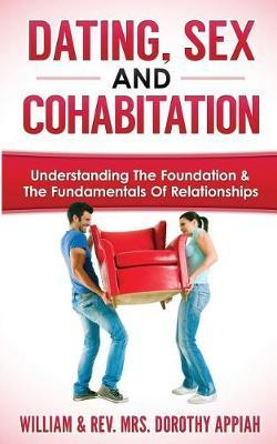 Dating, Sex and Cohabitation by William Appiah