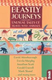 Beastly Journeys by Dervla Murphy