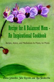 Recipe for A Balanced Mom - An Inspirational Cookbook by Elaine Schardien