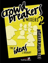 Crowd Breakers and Mixers: v. 2 by Youth Specialties image