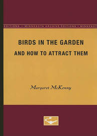 Birds in the Garden and How to Attract Them by Margaret McKenny image