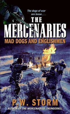 Mercenaries: The Mad Dogs and Englishmen by P.W. Storm image