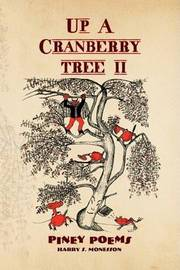 Up a Cranberry Tree II by Harry S. Monesson
