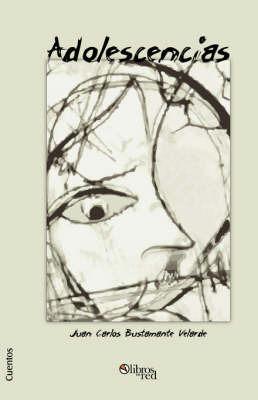 Adolescencias by Juan, Carlos Bustamante Velarde