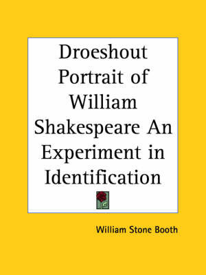 Droeshout Portrait of William Shakespeare an Experiment in Identification (1911) by William Stone Booth