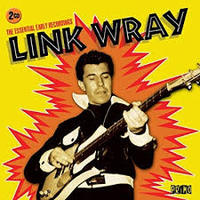 The Essential Early Recordings by Link Wray