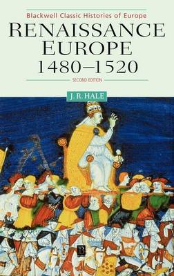 Renaissance Europe 1480 - 1520 by John R Hale