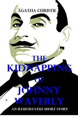 The Kidnapping of Johnny Waverly by Agatha Christie image