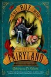 The Boys Who Lost Fairyland by Catherynne M Valente