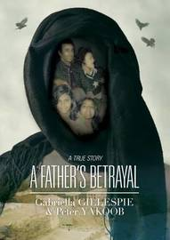 A Father's Betrayal by Gabriella Gillespie