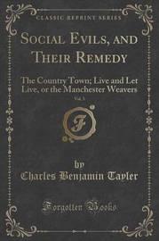 Social Evils, and Their Remedy, Vol. 3 by Charles Benjamin Tayler