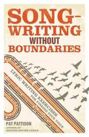 Songwriting without Boundaries by Pat Pattison