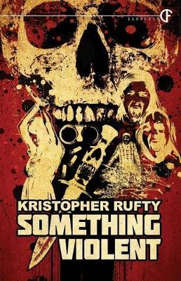 Something Violent by Kristopher Rufty
