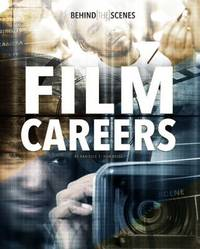 Behind-the-Scenes Film Careers by Danielle S Hammelef