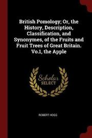 British Pomology; Or, the History, Description, Classification, and Synonymes, of the Fruits and Fruit Trees of Great Britain. Vo.1, the Apple by Robert Hogg image