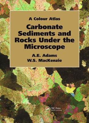 Carbonate Sediments and Rocks Under the Microscope by Anthony Adams