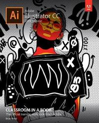 Adobe Illustrator CC Classroom in a Book by Brian Wood