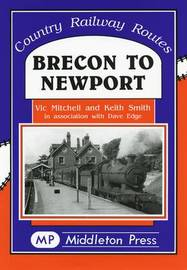 Brecon to Newport by Vic Mitchell