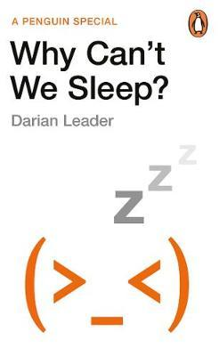 Why Can't We Sleep? by Darian Leader