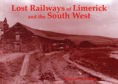 Lost Railways of Limerick and the South West by Stephen Johnson image