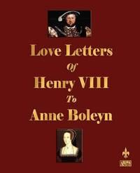 Love Letters of Henry VIII to Anne Boleyn by Henry VIII image