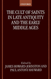 The Cult of Saints in Late Antiquity and the Early Middle Ages image