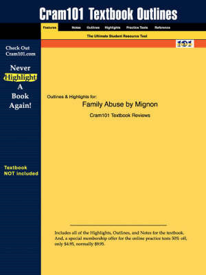 Studyguide for Family Abuse by Mignon, ISBN 9780205295692 by Cram101 Textbook Reviews