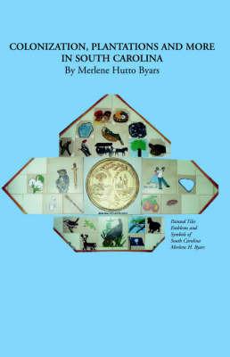 Colonization, Plantations . . . . by Merlene , Hutto Byars