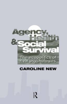 Agency, Health And Social Survival by Caroline New image