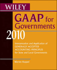 Wiley GAAP for Governments 2010: Interpretation and Application of Generally Accepted Accounting Principles for State and Local Governments by Warren Ruppel image
