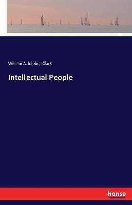 Intellectual People by William Adolphus Clark