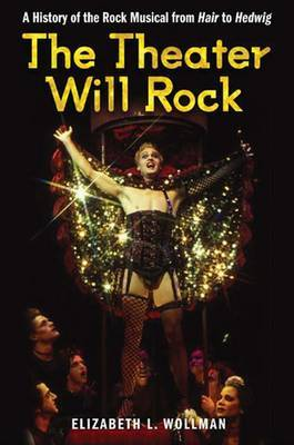 The Theater Will Rock by Elizabeth L. Wollman