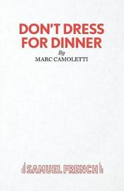 Don't Dress for Dinner by Robin Hawdon image