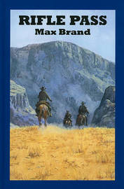 Rifle Pass by Max Brand image