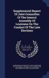 Supplemental Report of Joint Committee of the General Assembly of Louisiana on the Conduct of the Late Elections image