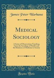 Medical Sociology by James Peter Warbasse image