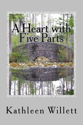 A Heart with Five Parts by MS Kathleen Willett
