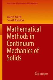 Mathematical Methods in Continuum Mechanics of Solids by Martin Kruzik