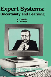 Expert Systems: Uncertainty and Learning by Enrique Castillo
