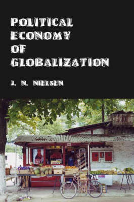 Political Economy of Globalization by J.N. Nielsen image