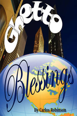 Ghetto Blessings by Carlos Robinson image