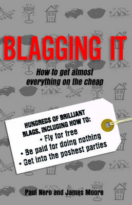 Blagging it: How to Get Almost Everything on the Cheap by Paul Nero image