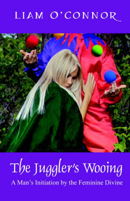 The Juggler's Wooing by Liam O'Connor
