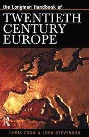 Longman Handbook of Twentieth Century Europe by Chris Cook