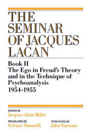 The Ego in Freud's Theory and in the Technique of Psychoanalysis, 1954-1955 by Jacques Lacan