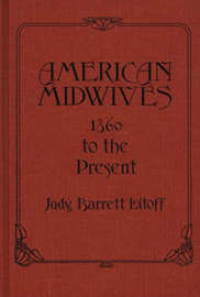 American Midwives by Judy Barrett Litoff