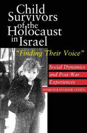 Child Survivors of the Holocaust in Israel by Sharon Kangisser Cohen image