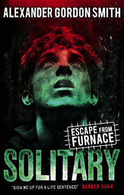 Escape from Furnace 2: Solitary by Alexander Gordon Smith image