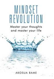 Mindset Revolution by Akosua Bame