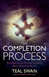 The Completion Process by Teal Swan